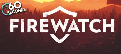 Firewatch Story Preview in 60 Seconds