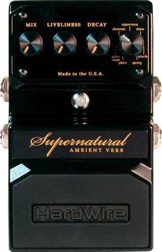 Hardwire Supernatural Ambient Reverb Pedal Review